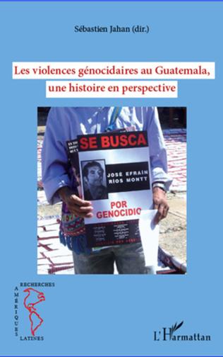 Couverture Les violences génocidaires au Guatemala, une histoire en perspective
