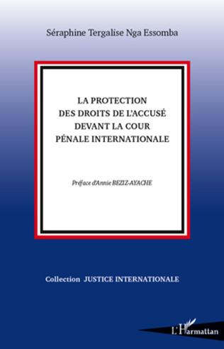 Couverture La protection des droits de l'accusé devant la Cour Pénale Internationale