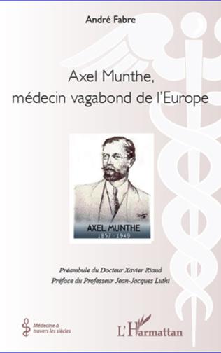 Couverture Axel Munthe, médecin vagabond de l'Europe