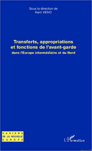 Couverture Transferts, appropriations et fonctions de l'avant-garde dans l'Europe intermédiaire et du Nord