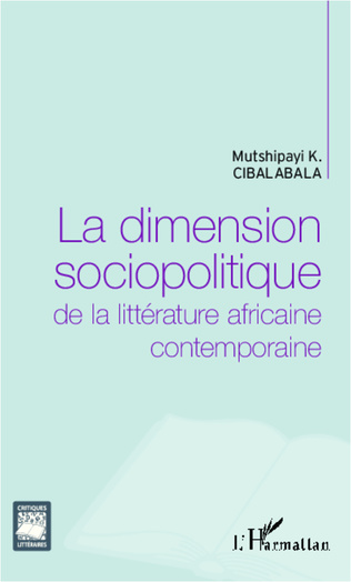 Couverture La dimension sociopolitique de la littérature africaine contemporaine