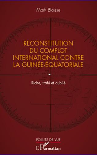 Couverture Reconstitution du complot international contre la Guinée-Equatoriale