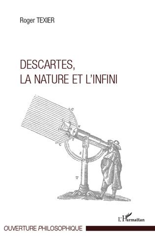 Couverture Descartes, la nature et l'infini