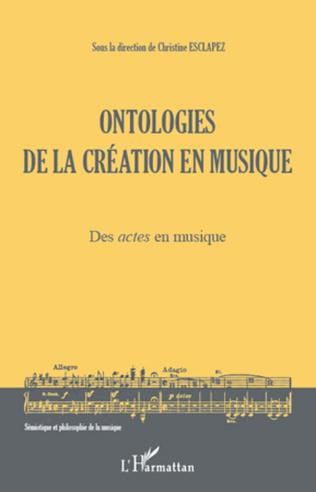 Couverture Ontologies de la création en musique (Volume 1)