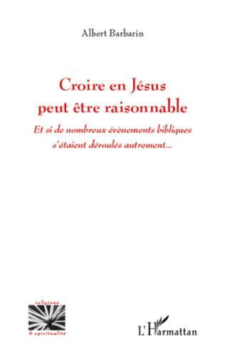 Couverture Croire en Jésus peut être raisonnable