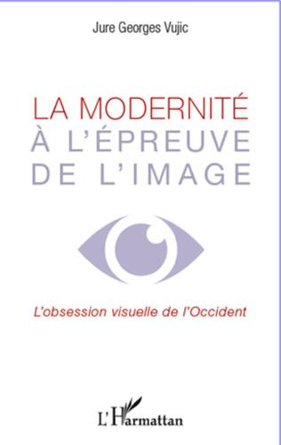 Couverture La modernité à l'épreuve de l'image