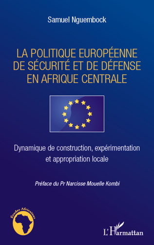 Couverture La politique européenne de sécurité et de défense en Afrique centrale
