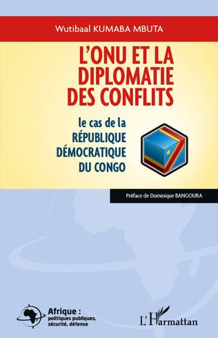 Couverture L'ONU et la diplomatie des conflits