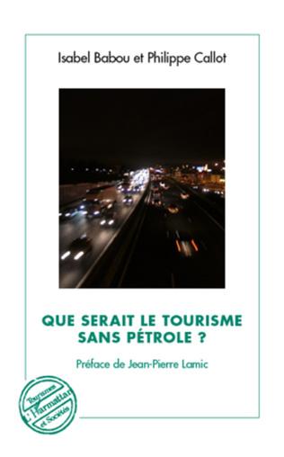 Couverture Que serait le tourisme sans pétrole ?