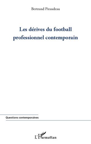 Couverture Dérives du football professionnel contemporain