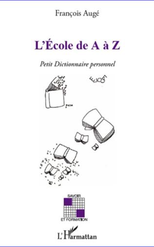 Couverture L'Ecole de A à Z