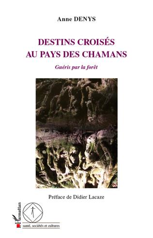 Couverture Destins croisés au pays des chamans
