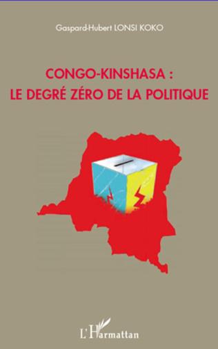 Couverture Congo-Kinshasa : le degré zéro de la politique