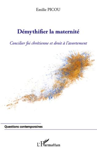 Couverture Démythifier la maternité
