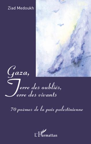 Couverture Gaza, Terre des oubliés, Terre des vivants