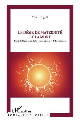 Couverture Le désir de maternité et la mort