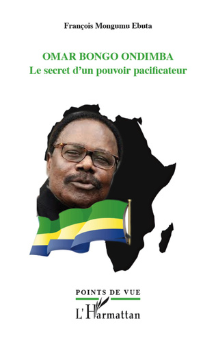 Couverture Omar Bongo Ondimba. Le secret d'un pouvoir pacificateur