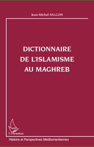 Couverture Dictionnaire de l'islamisme au Maghreb