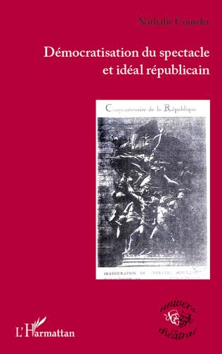 Couverture Démocratisation du spectacle et idéal républicain