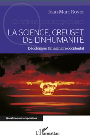 Couverture La science, creuset de l'inhumanité