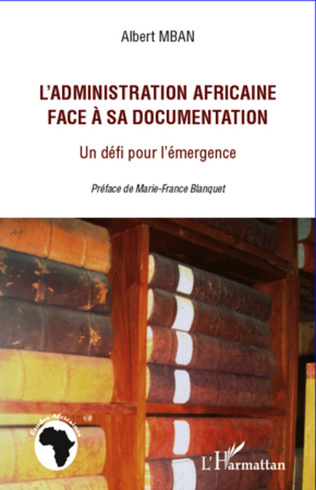 Couverture L'administration africaine face à sa documentation