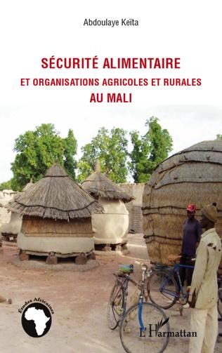 Couverture Sécurité alimentaire et organisations agricoles et rurales au Mali