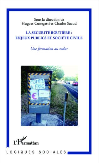 Couverture La sécurité routière : enjeux publics et société civile