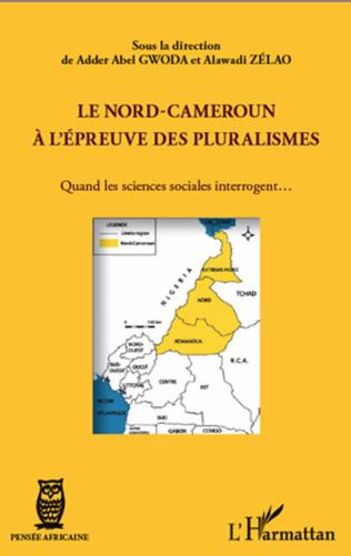 Couverture Le Nord-Cameroun à l'épreuve des pluralismes