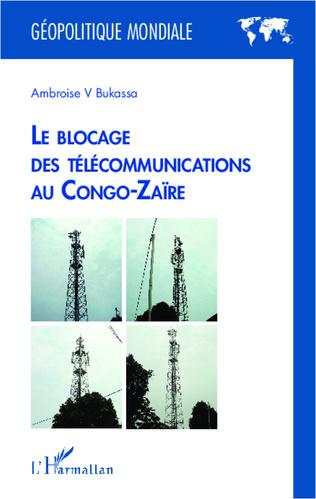 Couverture Le blocage des télécommunications au Congo-Zaïre