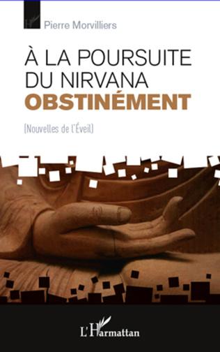 Couverture A la poursuite du Nirvana obstinément