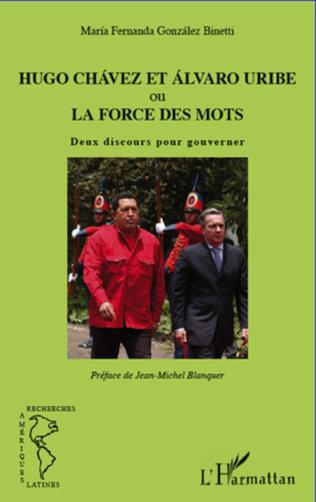 Couverture Hugo Chávez et Álvaro Uribe ou la force des mots