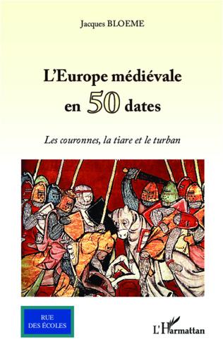 Couverture L'Europe médiévale en 50 dates