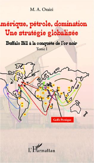 Couverture Amérique, pétrole, domination : une stratégie globalisée (T.1)