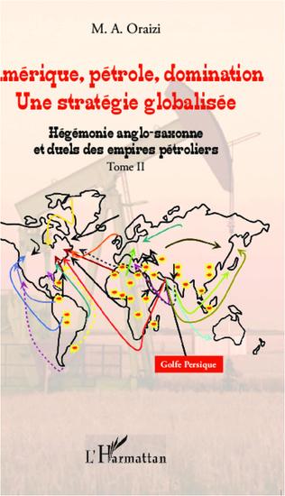 Couverture Amérique, pétrole, domination : une stratégie globalisée (T.2)