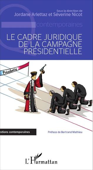 Couverture Le cadre juridique de la campagne présidentielle