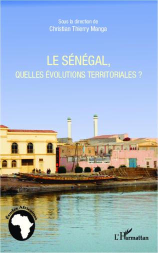 Couverture Le Sénégal, quelles évolutions territoriales ?