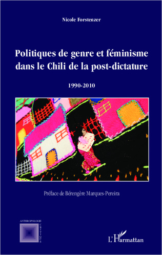 Couverture Politiques de genre et féminisme dans le Chili de la post-dictature 1990-2010