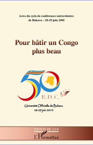 Couverture Pour bâtir un Congo plus beau