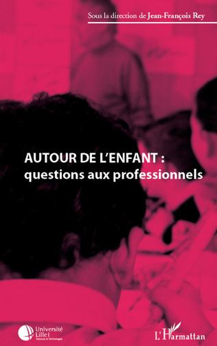 Couverture Autour de l'enfant : questions aux professionnels
