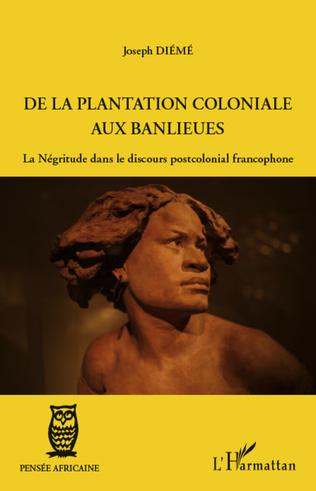 Couverture De la plantation coloniale aux banlieues