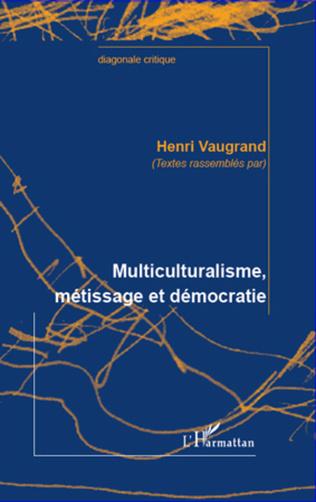 Couverture Multiculturalisme, métissage et démocratie