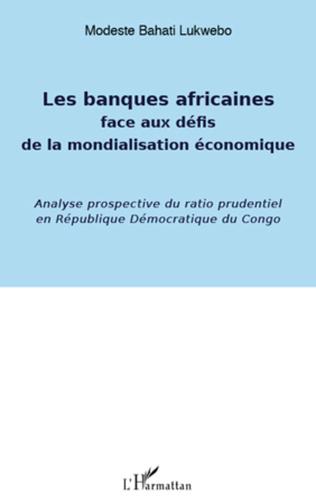 Couverture Banques africaines face aux défis de la mondialisation économique