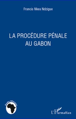 Couverture La procédure pénale au Gabon