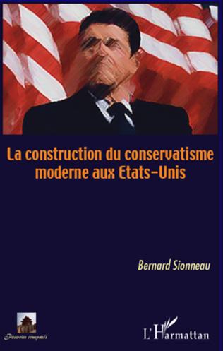 Couverture La construction du conservatisme aux Etats-Unis