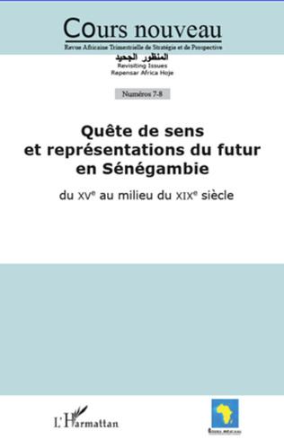 Couverture Quête de sens et représentations du futur en Sénégambie du XVe au milieu du XIXe siècle