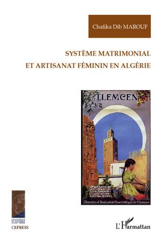 Couverture Système matrimonial et artisanat féminin en Algérie
