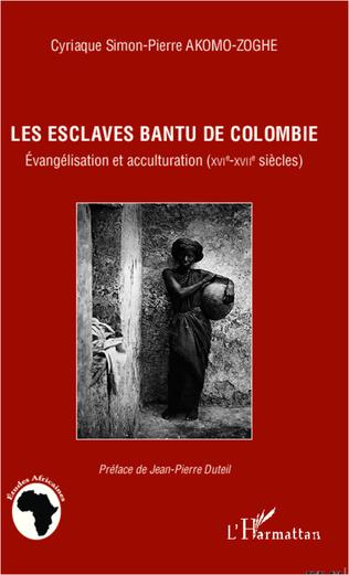 Couverture Les esclaves Bantu de Colombie