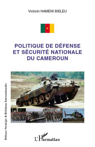 Couverture Politique de défense et sécurité nationale du Cameroun
