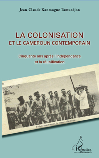 Couverture La colonisation et le Cameroun contemporain