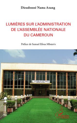 Couverture Lumières sur l'administration de l'Assemblée nationale du Cameroun